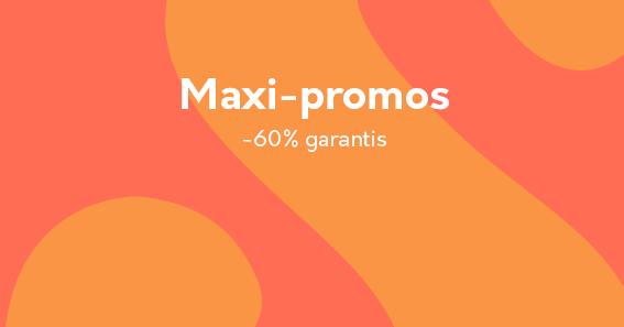 Maxi promos -60% garantis
