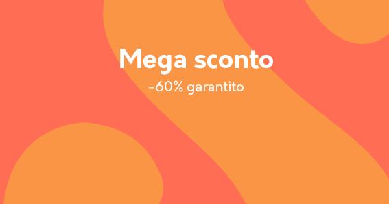 Mega sconto: -60% garantito